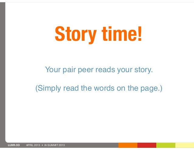 Story time!                       Your pair peer reads your story.                (Simply read the words on the page.)LUXR...
