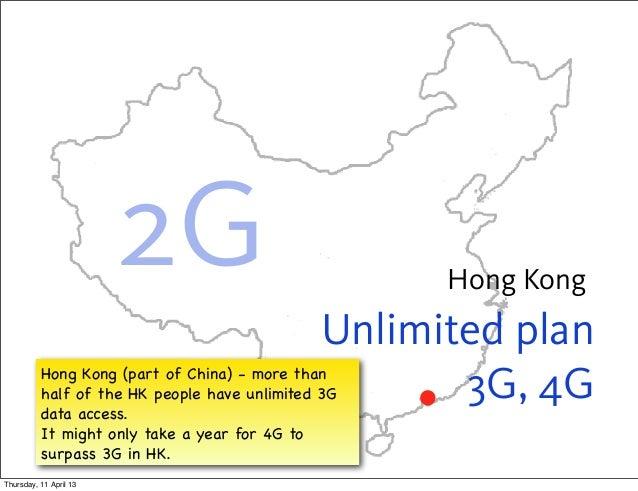 2G                          Hong Kong                                              Unlimited plan          Hong Kong (part...