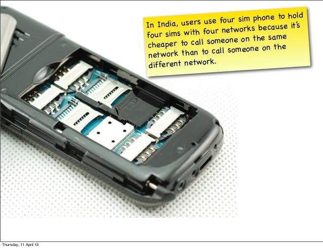 old                                             e fo ur sim phone to h                        I n In dia, users us        ...