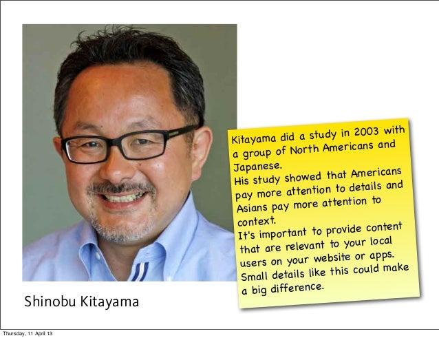 h                            Kitayama did a   stu dy in 2003 w it                            a gro up of Nort  h Americans...