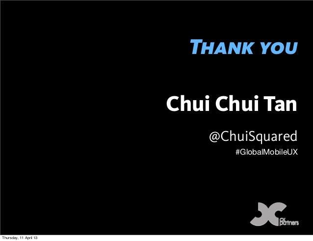 Thank you                        Chui Chui Tan                            @ChuiSquared                               #Glob...