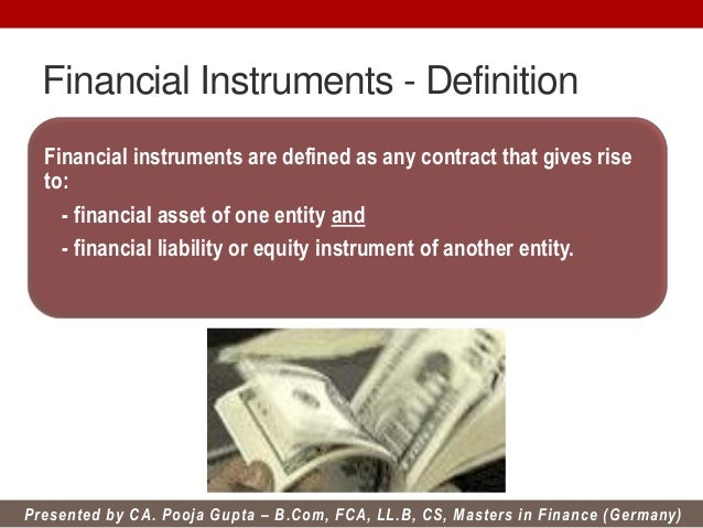 financial instrument is defined by ias Ias 32 - financial instruments:  this standard prescribes the guidelines for the presentation of financial instrument  definition of element ie financial .