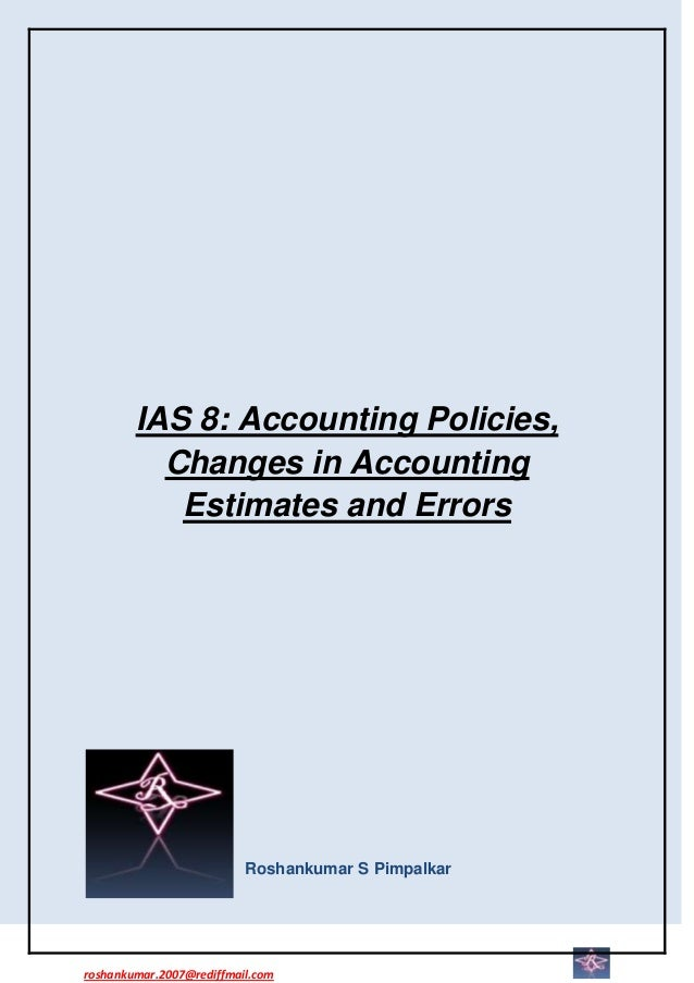 IAS 8: Accounting Policies,          Changes in Accounting           Estimates and Errors                          Roshank...