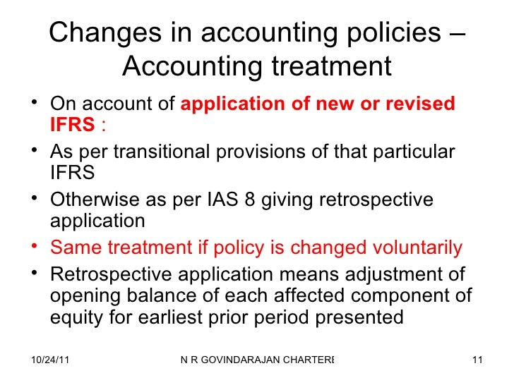 analysis of the accounting policies of Overview ias 8 accounting policies, changes in accounting estimates and errors is applied in selecting and applying accounting policies, accounting for changes in.