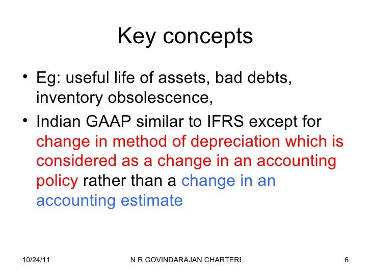 accounting bases policies and concepts Accounting policies are defined in frs 18 as 'those principles, bases, conventions, rules and practices applied by an entity that specify how the effects of transactions and other events are to be reflected in its financial statements.