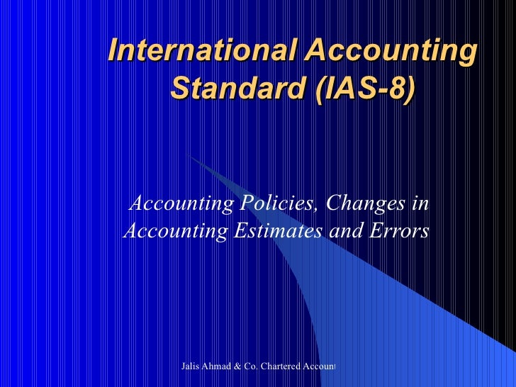 International Accounting Standard (IAS-8) Accounting Policies, Changes in Accounting Estimates and Errors