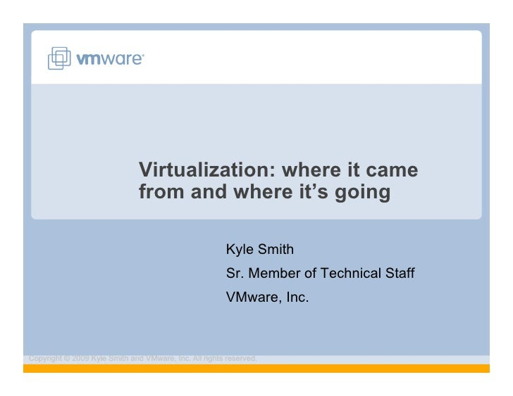 Virtualization: where it came                                from and where it's going                                    ...