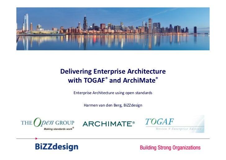 Delivering Enterprise Architecture  with TOGAF® and ArchiMate®    Enterprise Architecture using open standards         Har...