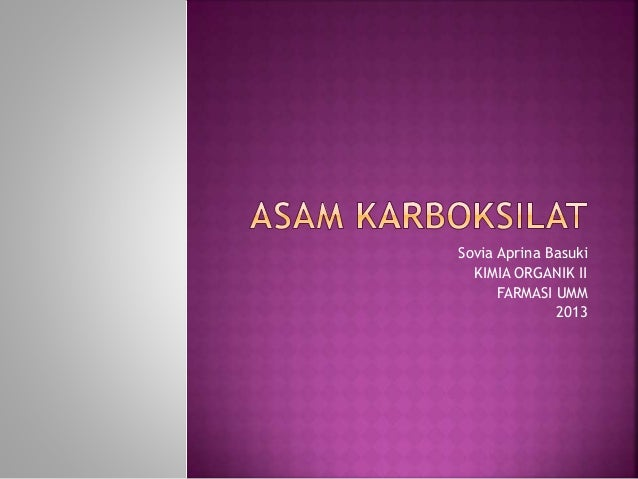 Sovia Aprina Basuki  KIMIA ORGANIK II  FARMASI UMM  2013
