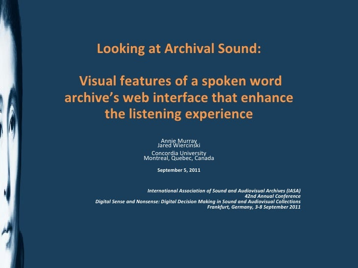 Looking at Archival Sound: Visual features of a spoken word archive's web interface that enhance the listening experience ...
