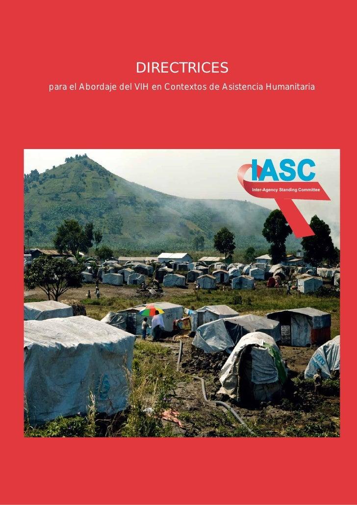 DIRECTRICESpara el Abordaje del VIH en Contextos de Asistencia Humanitaria                                               I...