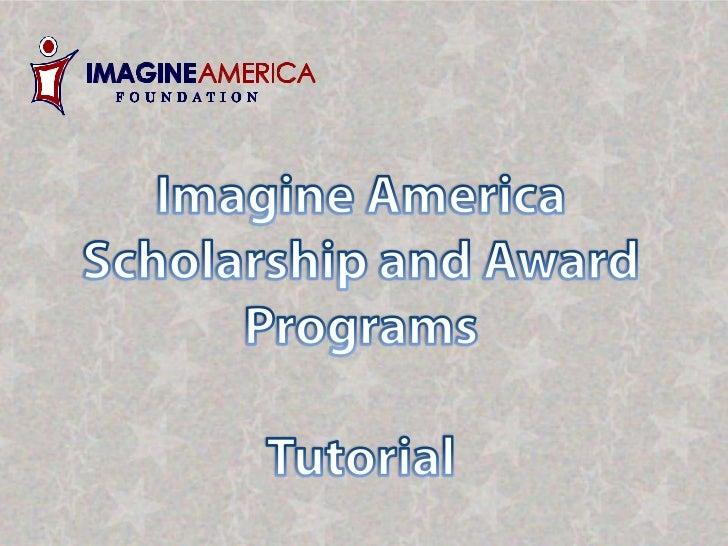 Imagine America Scholarship and Award ProgramsTutorial<br />