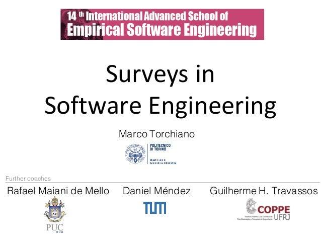 Surveysin SoftwareEngineering Rafael Maiani de Mello Marco Torchiano Daniel Méndez Guilherme H. Travassos Further coac...