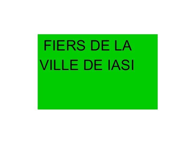 FIERS DE LA  VILLE DE IASI
