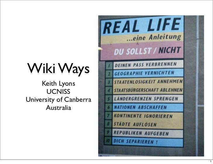Wiki Ways     Keith Lyons       UCNISSUniversity of Canberra      Australia                         1
