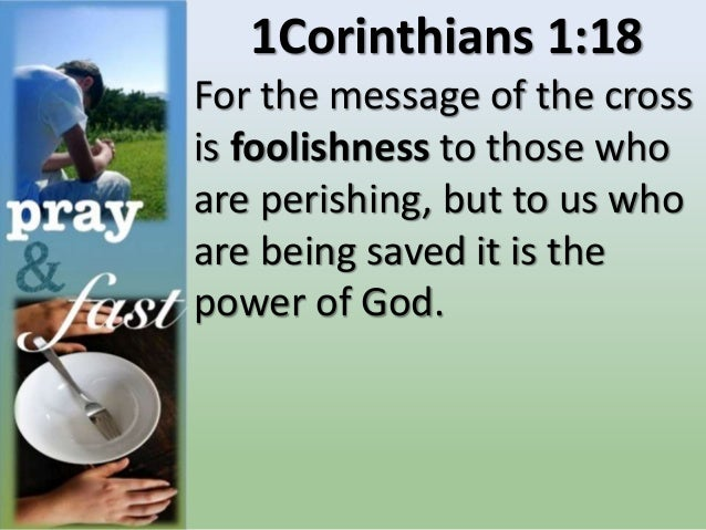 1Corinthians 1:25 Because the foolishness of God is wiser than men, and the weakness of God is stronger than men.