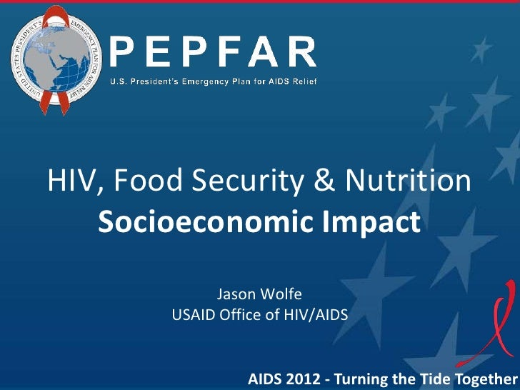 HIV, Food Security & Nutrition   Socioeconomic Impact             Jason Wolfe        USAID Office of HIV/AIDS             ...