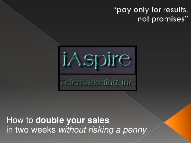 How to double your salesin two weeks without risking a penny