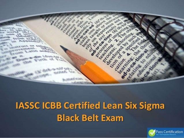 IASSC ICBB Certified Lean Six Sigma Black Belt Exam