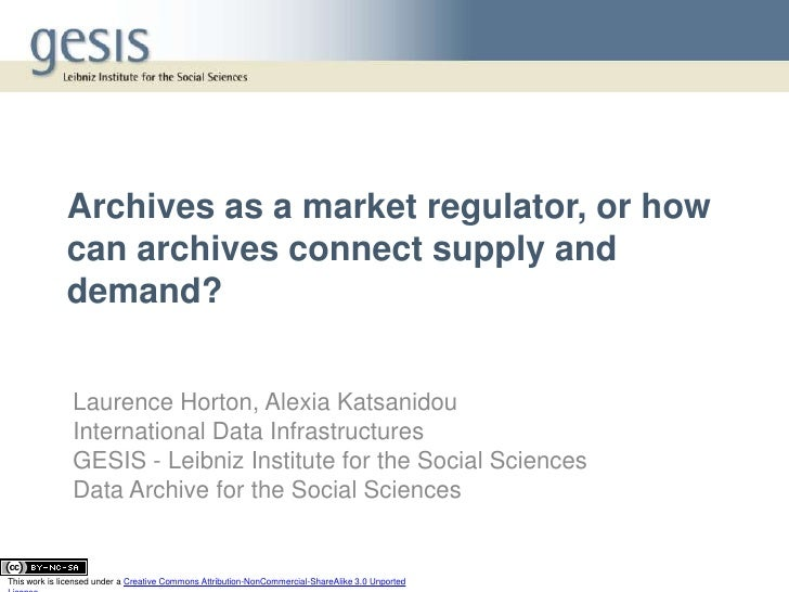 Archives as a market regulator, or how              can archives connect supply and              demand?               Lau...