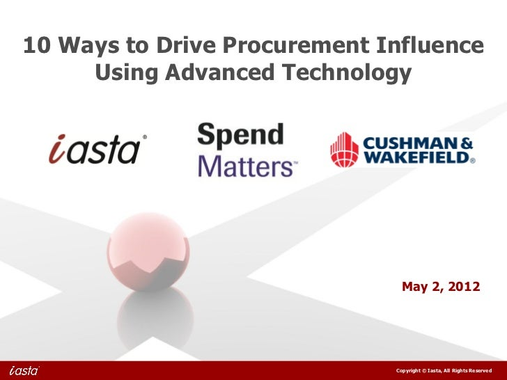 10 Ways to Drive Procurement Influence     Using Advanced Technology                                May 2, 2012           ...