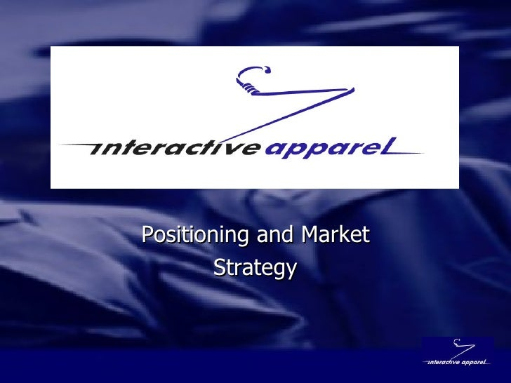 Positioning and Market Strategy