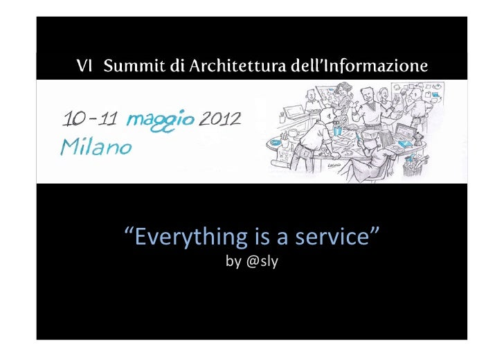 """""""Everything is a service""""               by @sly"""