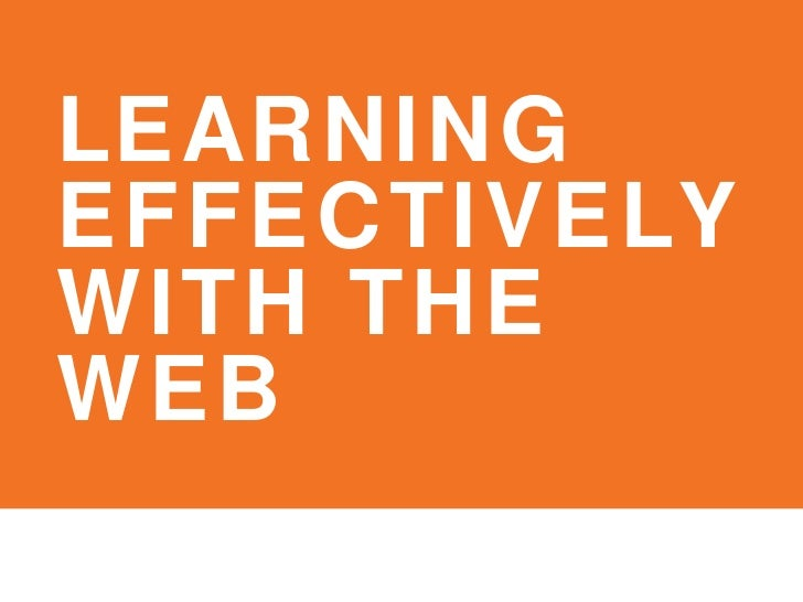 LEARNING EFFECTIVELY WITH THE WEB