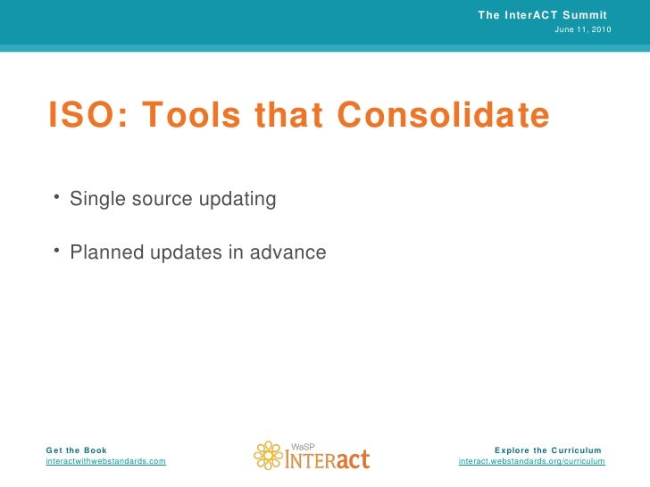 ISO: Tools that Consolidate <ul><li>Single source updating </li></ul><ul><li>Planned updates in advance </li></ul>The Inte...