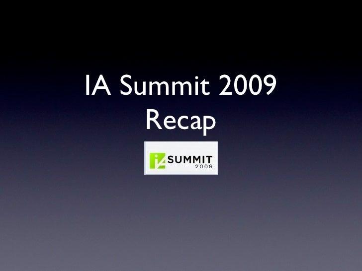 IA Summit 2009      Recap