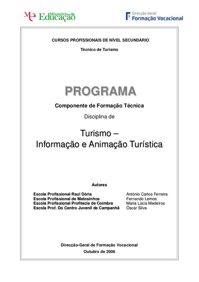 CURSOS PROFISSIONAIS DE NÍVEL SECUNDÁRIO Técnico de Turismo  PROGRAMA Componente de Formação Técnica Disciplina de  Turism...