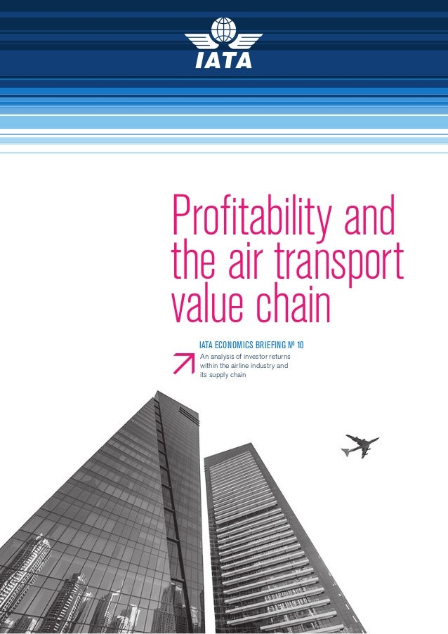 Profitability and the air transport value chain Profitability and the air transport value chain An analysis of investor re...