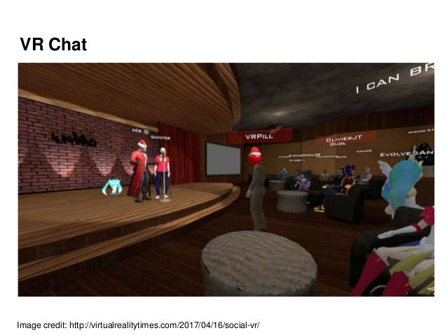 VR Chat Image credit: http://virtualrealitytimes.com/2017/04/16/social-vr/