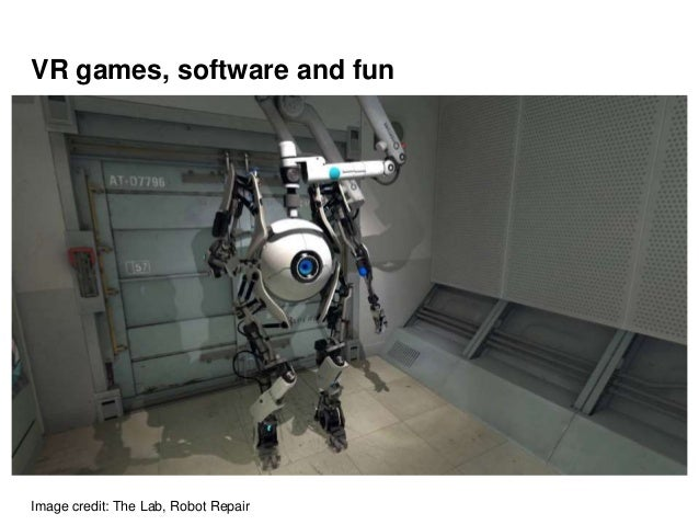 VR games, software and fun Image credit: The Lab, Robot Repair
