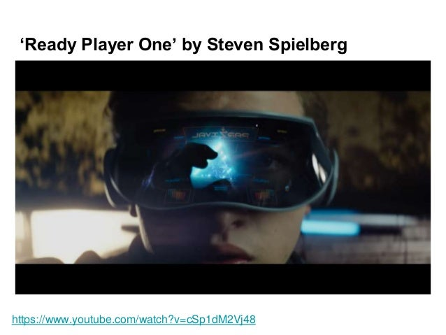 'Ready Player One' by Steven Spielberg https://www.youtube.com/watch?v=cSp1dM2Vj48