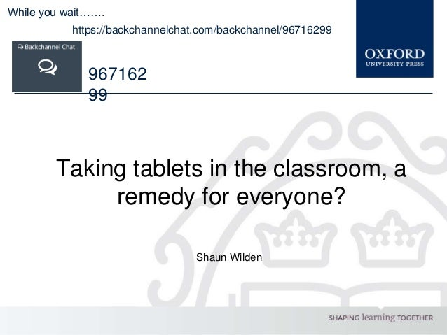 Shaun Wilden Taking tablets in the classroom, a remedy for everyone? While you wait……. https://backchannelchat.com/backcha...