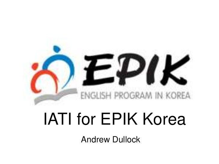 IATI for EPIK Korea     Andrew Dullock