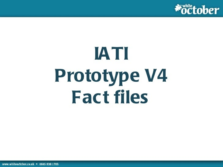 Prototype Development Examples Examples IATI Prototype V4 Fact files