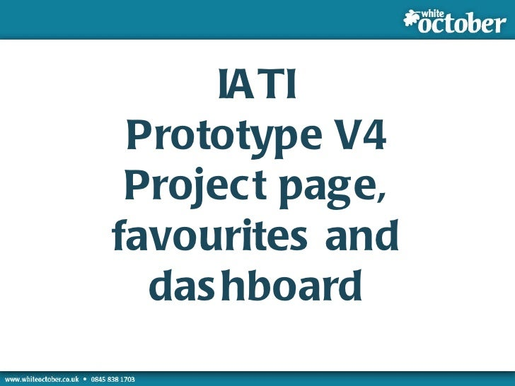 Prototype Development Examples Examples IATI Prototype V4 Project page, favourites and dashboard
