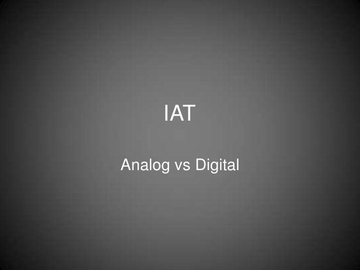 IATAnalog vs Digital