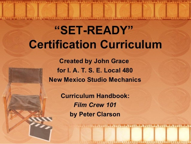 """SET-READY"" Certification Curriculum Created by John Grace for I. A. T. S. E. Local 480 New Mexico Studio Mechanics Curric..."