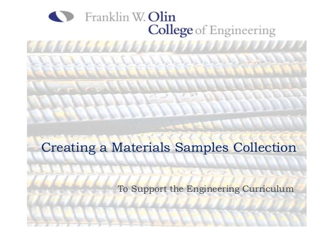 Creating a Materials Samples Collection           To Support the Engineering Curriculum