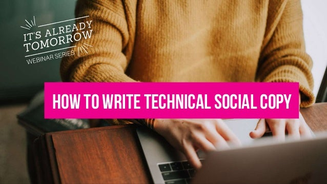 © LEWIS Communications Limited. All Rights Reserved How to write technicalsocial copy