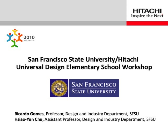 © Hitachi, Ltd. 2009. All rights reserved.San Francisco State University/Hitachi Universal Design Elementary School Worksh...