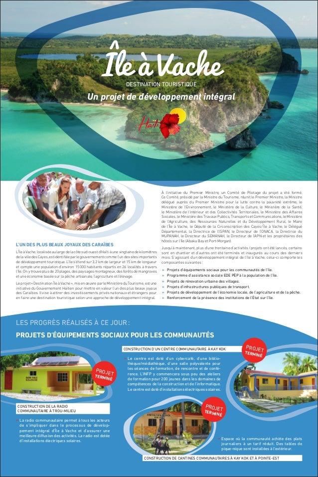 Île à Vache DESTINATION TOURISTIQUE  Un projet de développement intégral  L'Île à Vache, localisée au large de la côte sud...
