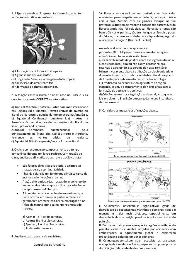 1. A figura a seguir está representando um importante fenômeno climático. Assinale-o. a) A formação de ciclones extratropi...