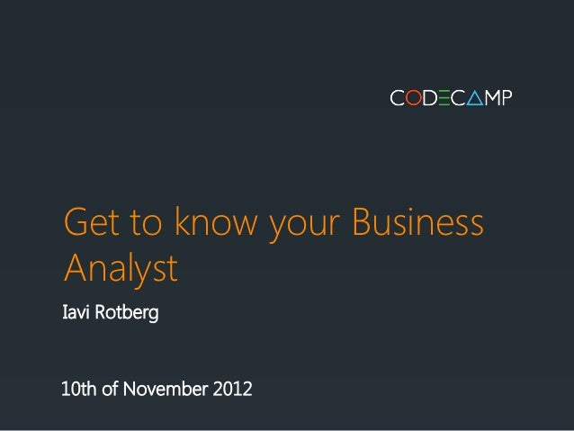 Get to know your BusinessAnalystIavi Rotberg10th of November 2012