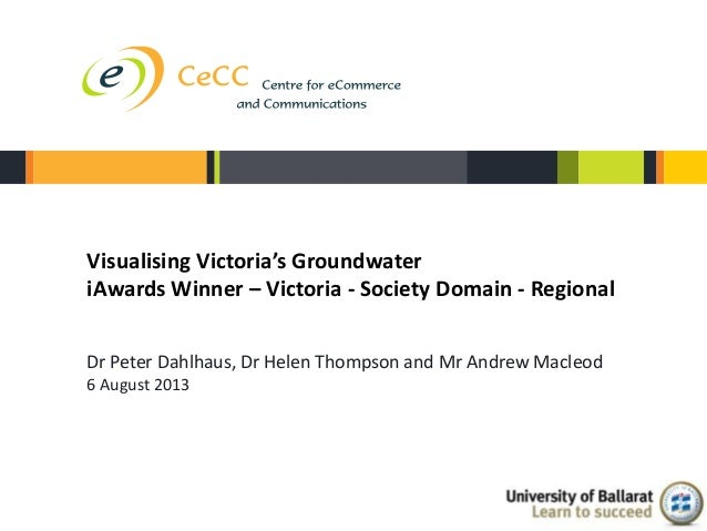 Visualising Victoria's Groundwater iAwards Winner – Victoria - Society Domain - Regional Dr Peter Dahlhaus, Dr Helen Thomp...