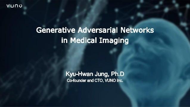 20180715) ksiim gan in medical imaging - vuno - kyuhwan jung