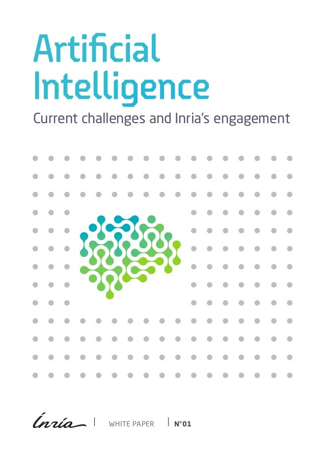 Artificial Intelligence WHITE PAPER N°01 Current challenges and Inria's engagement